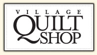 The Village Quilt Shop