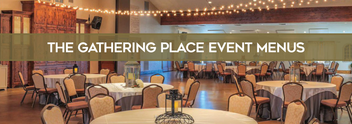 The Gathering Place Event Menus