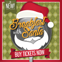 BREAKFAST WITH SANTA NOW ON SALE